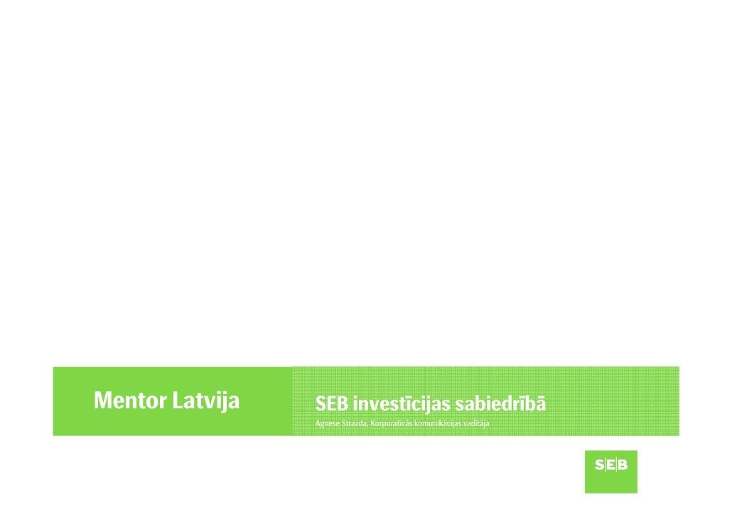 SEB bankas investīcijas sabiedrībā.