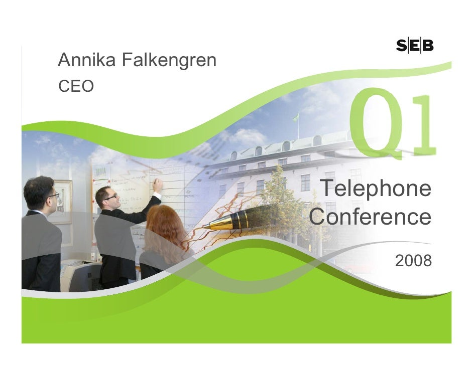 Annika Falkengren CEO                          Telephone                     Conference                           2008
