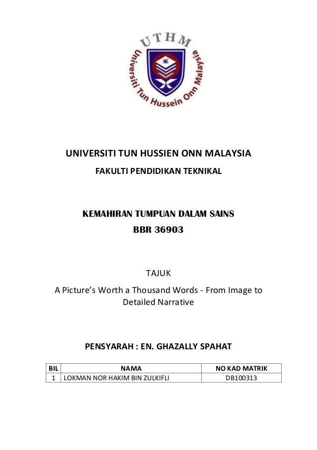 UNIVERSITI TUN HUSSIEN ONN MALAYSIA FAKULTI PENDIDIKAN TEKNIKAL  KEMAHIRAN TUMPUAN DALAM SAINS BBR 36903  TAJUK A Picture'...