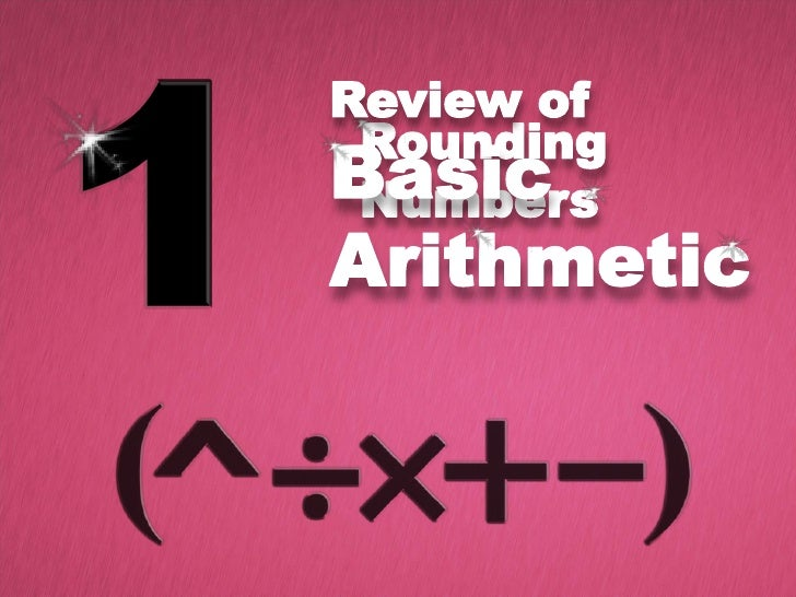 Rounding Numbers<br />Review ofBasicArithmetic<br />
