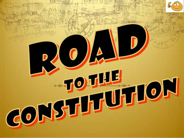 Failure of Articles of Confederation State governments too powerful: –Power to tax –Power to regulate trade –Power to dict...