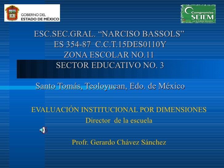 """ESC.SEC.GRAL. """"NARCISO BASSOLS""""  ES 354-87  C.C.T.15DES0110Y ZONA ESCOLAR NO.11  SECTOR EDUCATIVO NO. 3 Santo Tomás, Teolo..."""