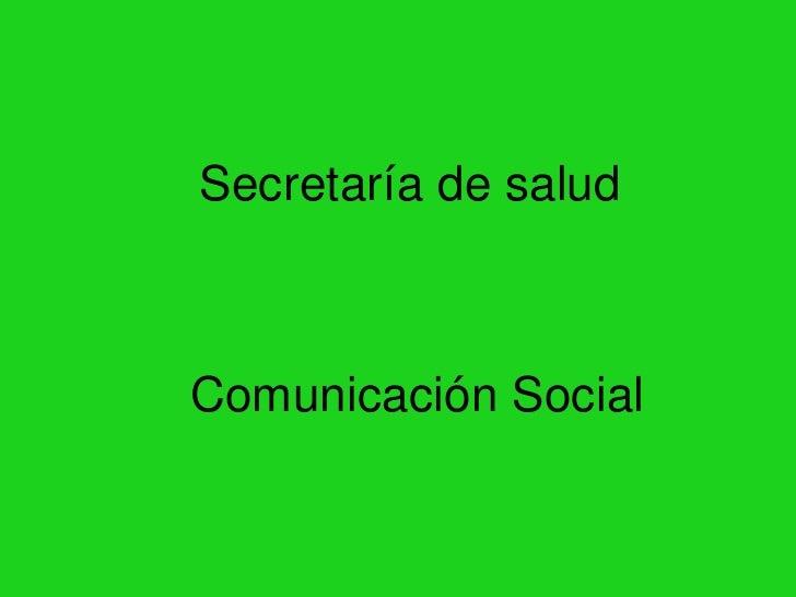 Secretaría de salud<br />   Comunicación Social<br />