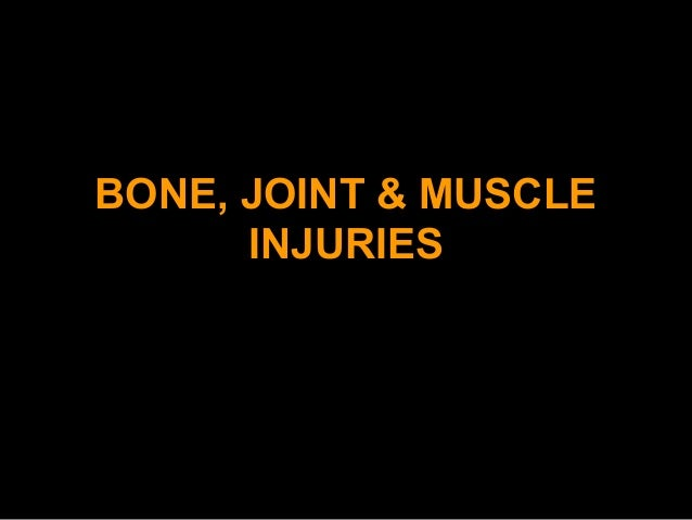 BONE, JOINT & MUSCLE INJURIES
