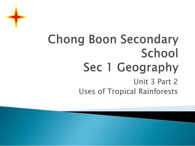 Unit 3 Part 2 Uses of Tropical Rainforests