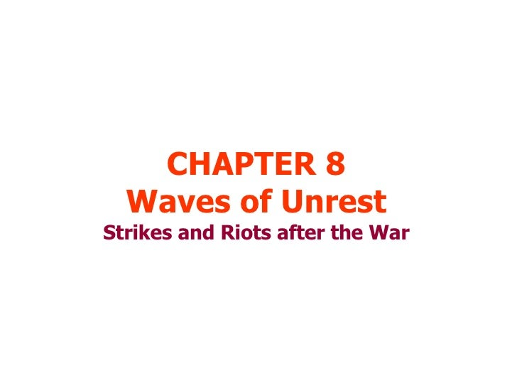 CHAPTER 8 Waves of Unrest Strikes and Riots after the War