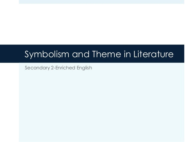 Symbolism and Theme in LiteratureSecondary 2-Enriched English