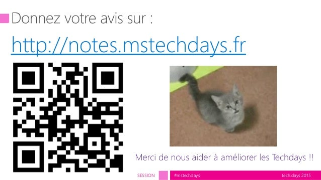 tech.days 2015#mstechdaysSESSION http://notes.mstechdays.fr