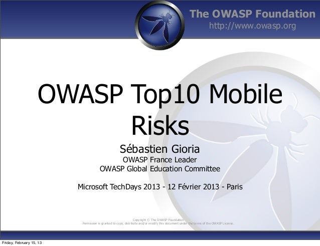 The OWASP Foundationhttp://www.owasp.orgCopyright © The OWASP FoundationPermission is granted to copy, distribute and/or m...