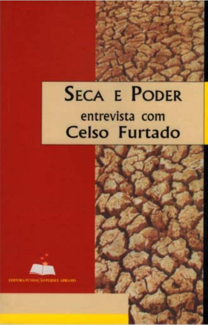 SECA E PODERENTREVISTA COM CELSO FURTADO     Ponto de Partida
