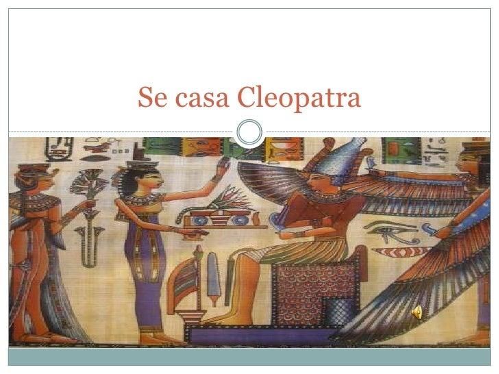 Se casa Cleopatra