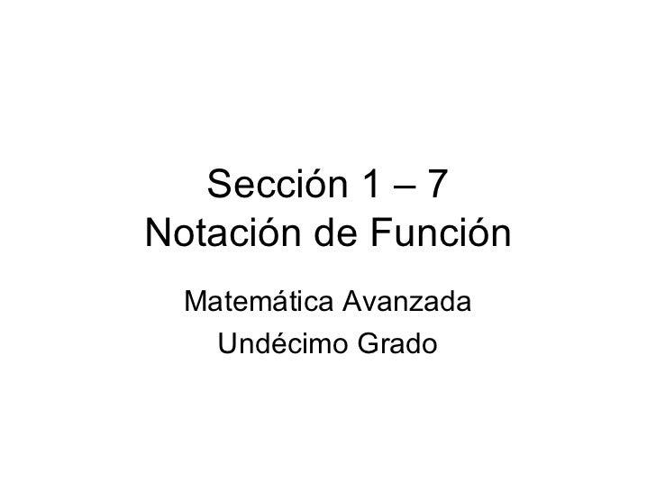 Sección 1 – 7 Notación de Función Matemática Avanzada Undécimo Grado