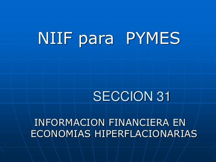NIIF para PYMES          SECCION 31 INFORMACION FINANCIERA ENECONOMIAS HIPERFLACIONARIAS