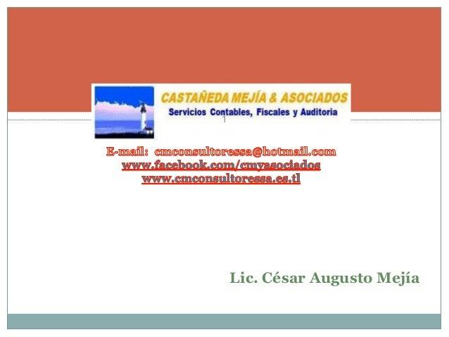 1 Lic. César Augusto Mejía