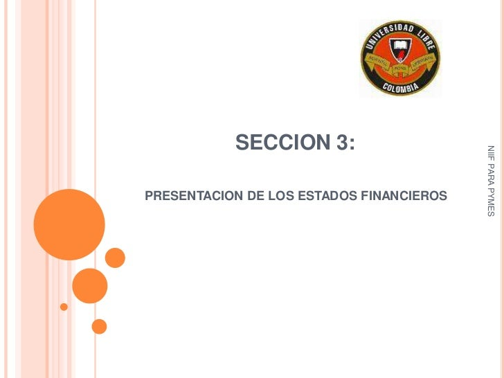 SECCION 3:                                          NIIF PARA PYMESPRESENTACION DE LOS ESTADOS FINANCIEROS