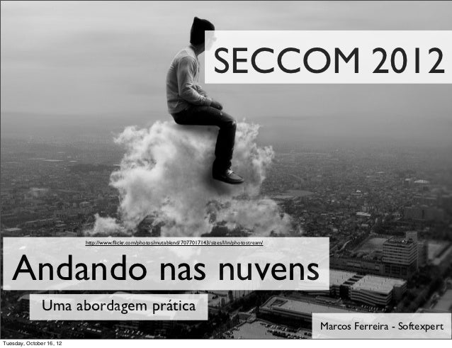 SECCOM 2012                          http://www.flickr.com/photos/mutablend/7077017143/sizes/l/in/photostream/   Andando na...