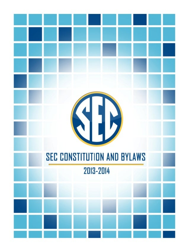 2013-2014 SOUTHEASTERN CONFERENCE CONSTITUTION & BYLAWS _______________ CONSTITUTION OPERATING BYLAWS ADMINISTRATIVE BYLAW...