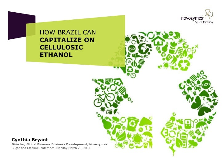 HOW BRAZIL CAN                CAPITALIZE ON                CELLULOSIC                ETHANOLCynthia BryantDirector, Global...