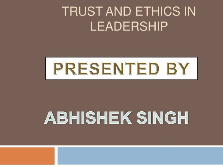 trust and ethics In ethics and integrity literature, trust is often considered the outcome of integrity or ethical behavior even though the relationship has.