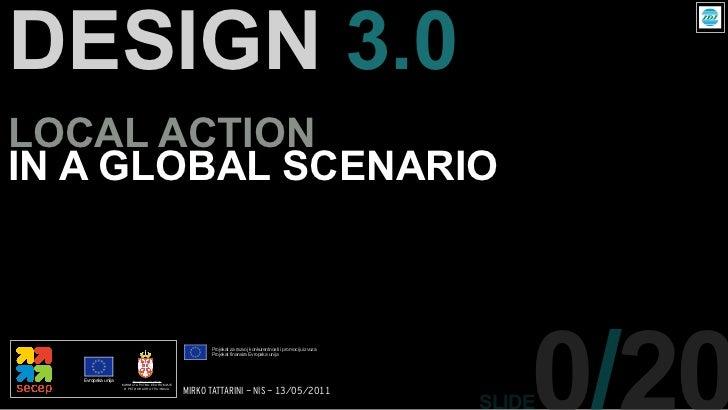 DESIGN 3.0LOCAL ACTIONIN A GLOBAL SCENARIO                                                   Projekat za razvoj konkurentn...