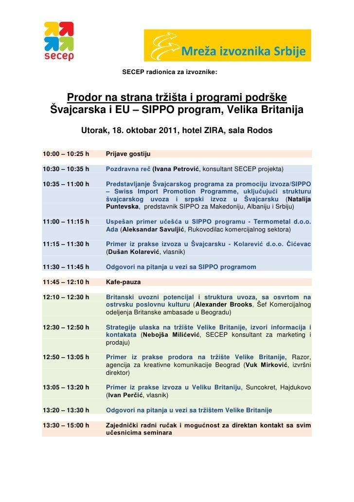 SECEP radionica za izvoznike:     Prodor na strana tržišta i programi podrške  Švajcarska i EU – SIPPO program, Velika Bri...