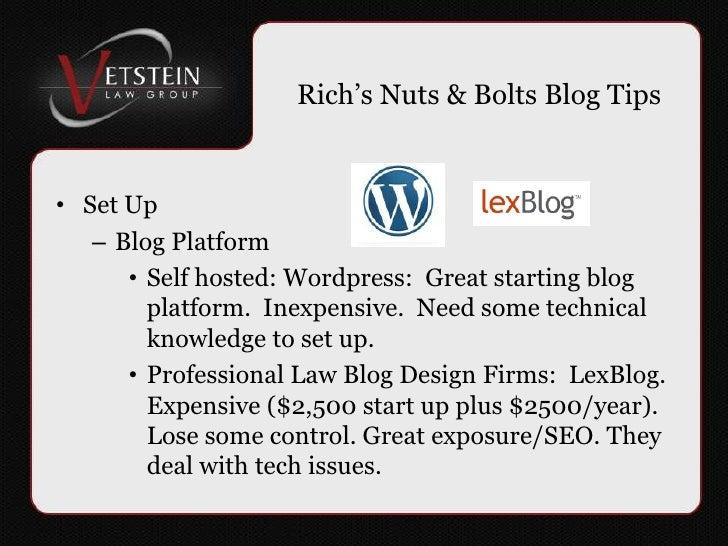 Rich's Nuts & Bolts Blog Tips<br />Set Up<br />Blog Platform<br />Self hosted: Wordpress: Great starting blog platform. ...