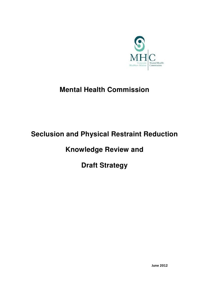 Seclusion and physical restraint reduction   knowledge review