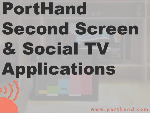 PortHand Second Screen & Social TV Applications