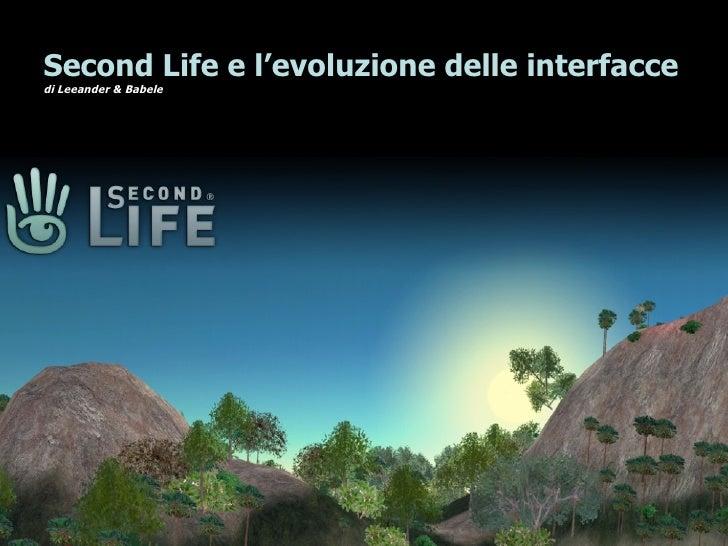 Second Life e l'evoluzione delle interfacce di Leeander & Babele