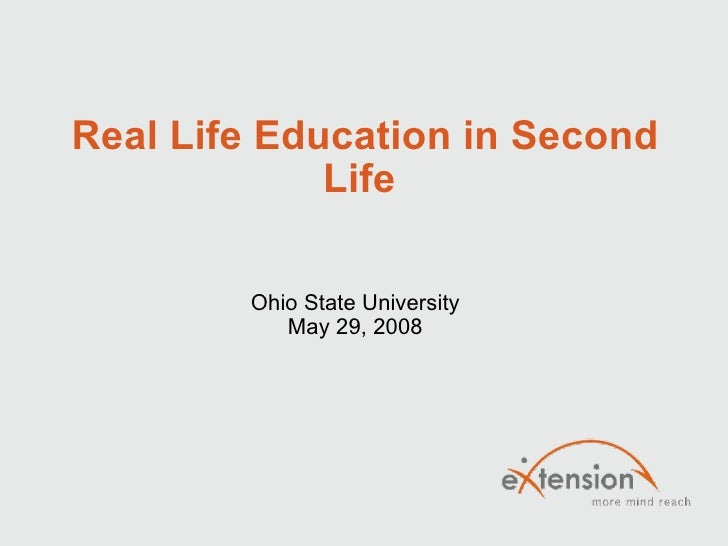 Real Life Education in Second Life  Ohio State University May 29, 2008