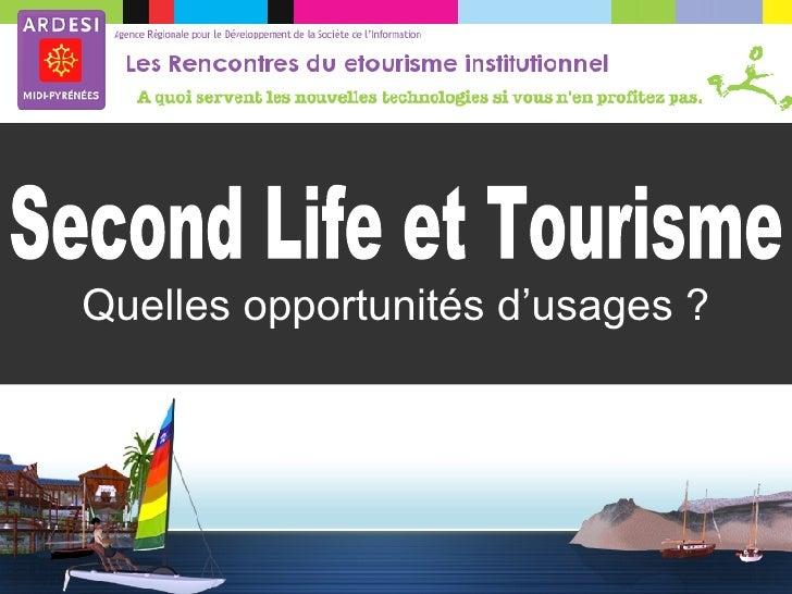 Quelles opportunités d'usages ? Second Life et Tourisme