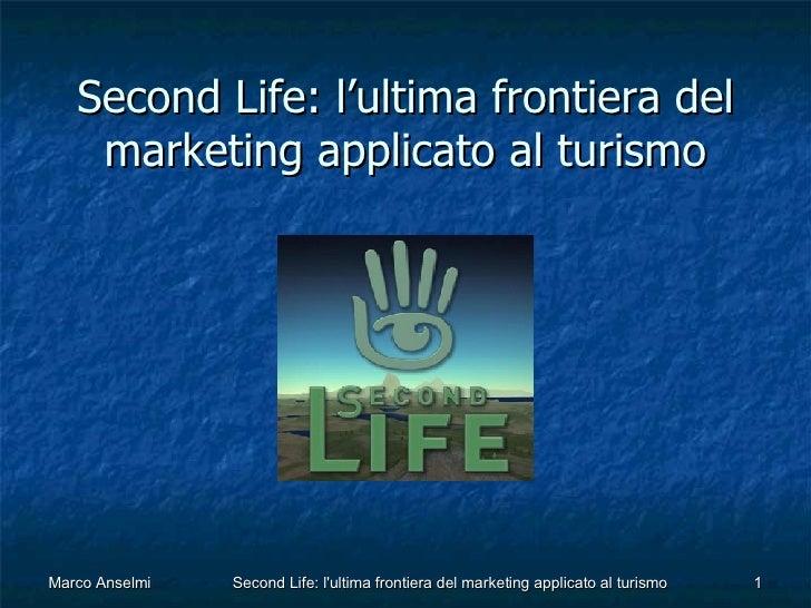 Second life marketing applicato al turismo