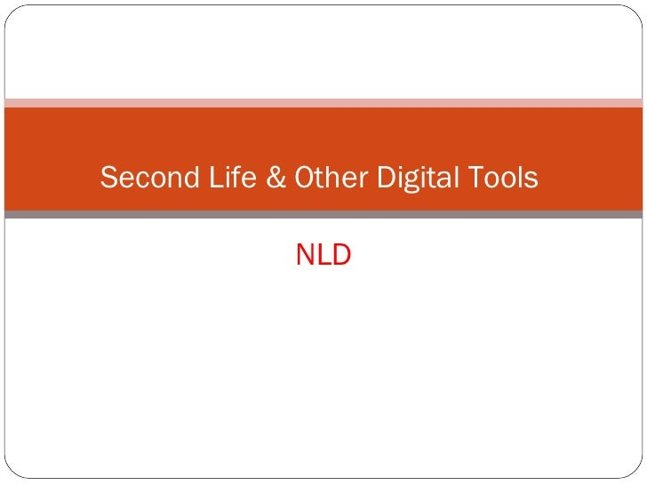 Second Life & Other Digital Tools                NLD