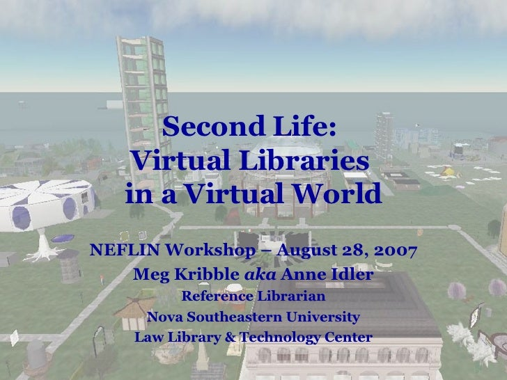 Second Life: Virtual Libraries in a Virtual World