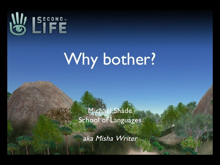 Second Life - why bother?