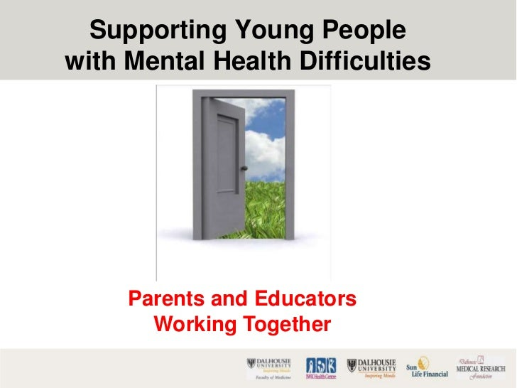Supporting Young Peoplewith Mental Health Difficulties     Parents and Educators       Working Together