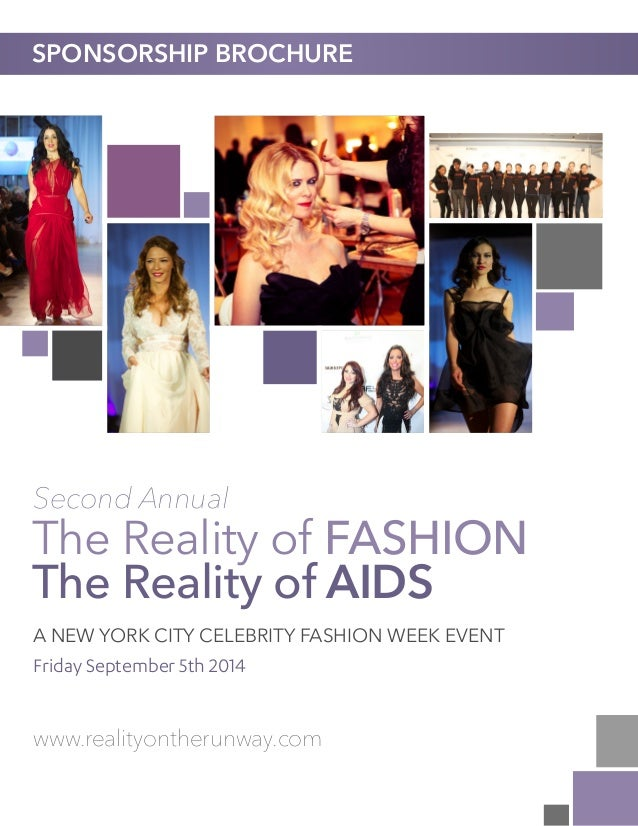 SPONSORSHIP BROCHURE  Second Annual  The Reality of FASHION The Reality of AIDS A NEW YORK CITY CELEBRITY FASHION WEEK EVE...