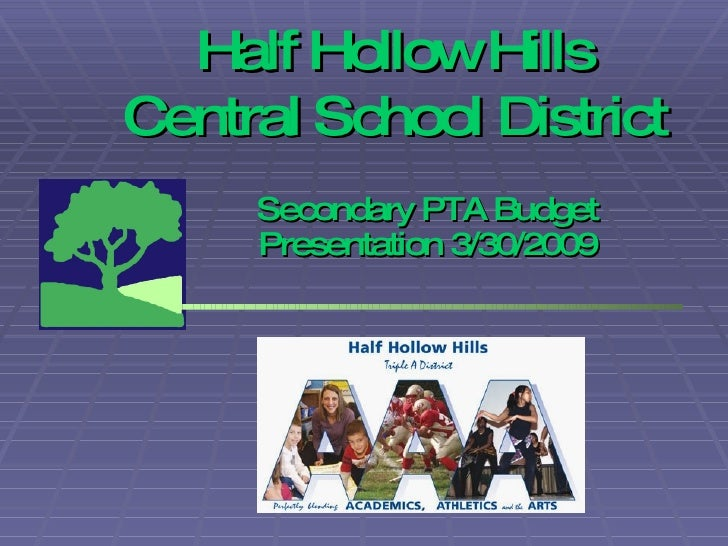 Half Hollow Hills Central School District Secondary PTA Budget Presentation 3/30/2009