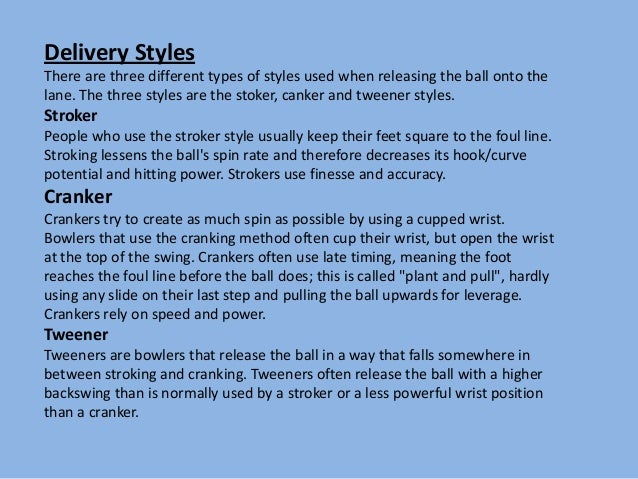 Bowling Styles Tweener Stroker Cranker Tweener Styles Stroker