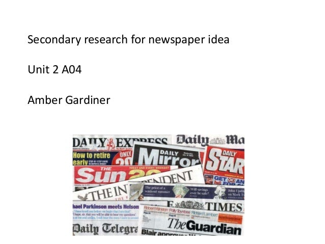 Secondary research for newspaper idea