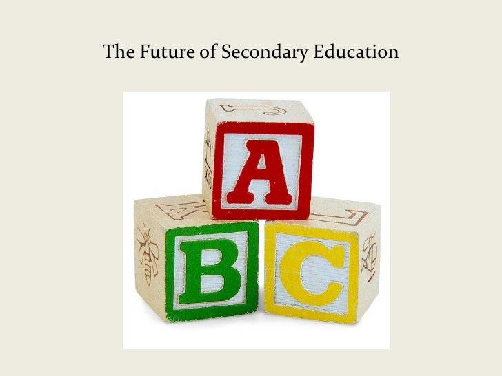 The Future of Secondary Education<br />