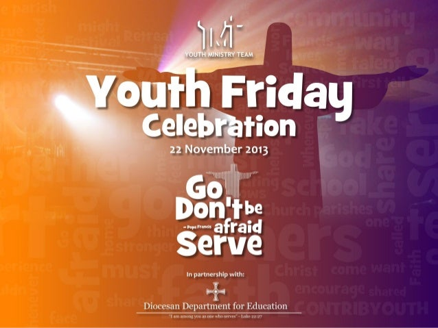 Youth Friday Liturgy for Diocesan Secondary Schools 2013