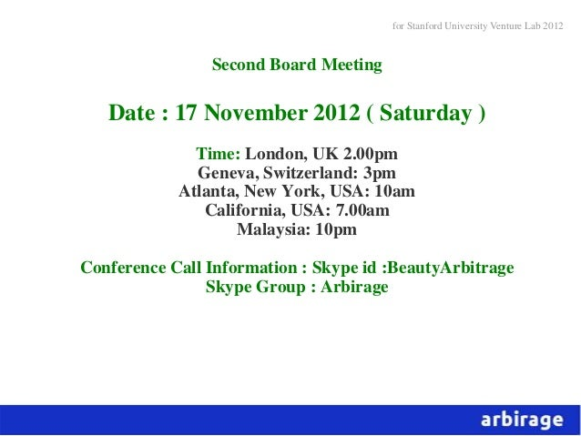for Stanford University Venture Lab 2012                Second Board Meeting   Date : 17 November 2012 ( Saturday )       ...