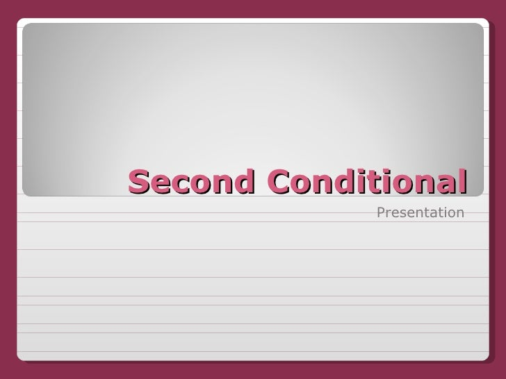 Second Conditional Presentation