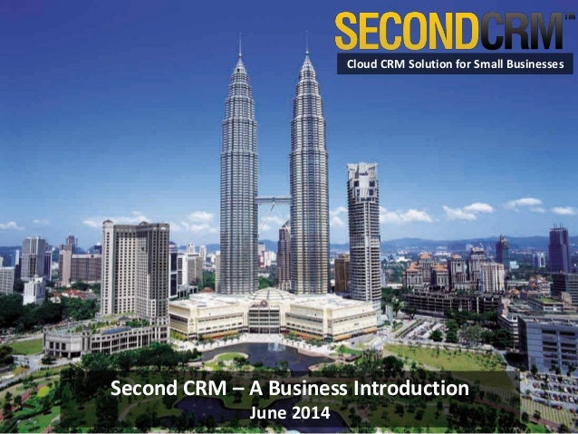 © 2014 Soft Solvers Solutions. All Rights Reserved. Cloud CRM Solution for Small Businesses Second CRM – A Business Introd...