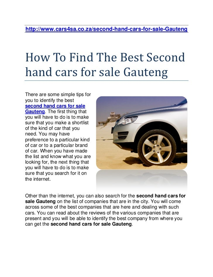 http://www.cars4sa.co.za/second-hand-cars-for-sale-GautengHow To Find The Best Secondhand cars for sale GautengThere are s...