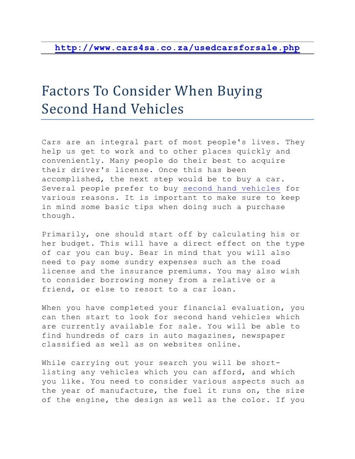 http://www.cars4sa.co.za/usedcarsforsale.phpFactors To Consider When BuyingSecond Hand VehiclesCars are an integral part o...