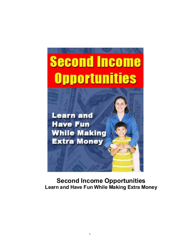 Second Income Opportunities Learn and Have Fun While Making Extra Money  1