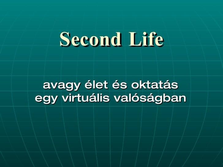 Second Life avagy élet és oktatás egy virtuális valóságban