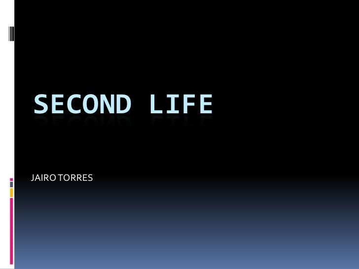 SECOND LIFEJAIRO TORRES